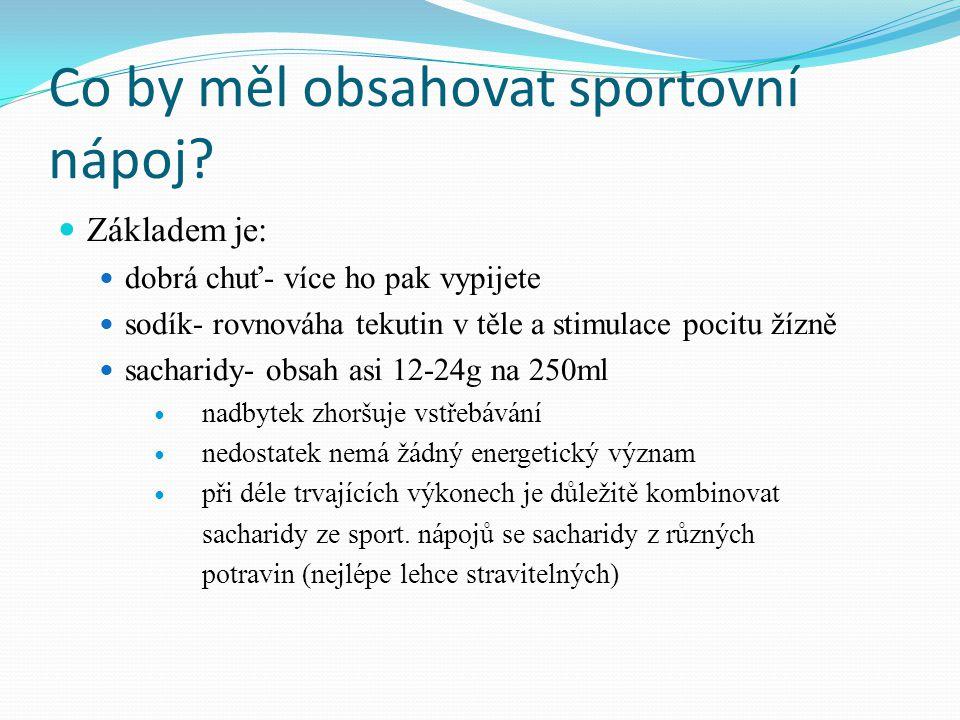 B) Hypotonické  osmolalita je nižší než u tělesných tekutin (osmolalita ≤ 250 mOsmol/kg)  vhodné při aktivitách delších než 60 minut