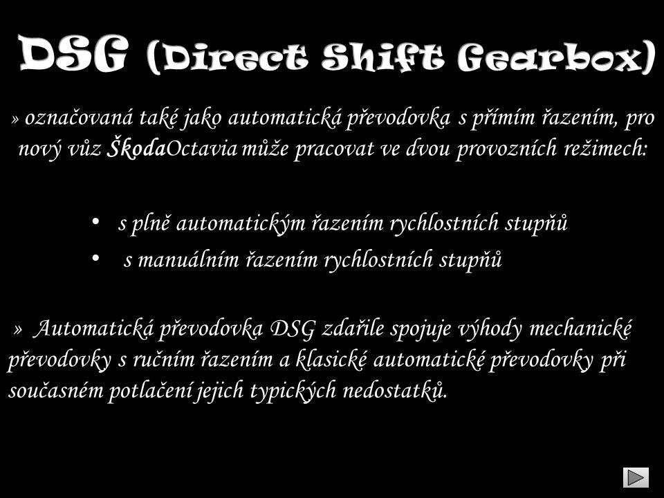 » označovaná také jako automatická převodovka s přímím řazením, pro nový vůz ŠkodaOctavia může pracovat ve dvou provozních režimech: • s plně automati