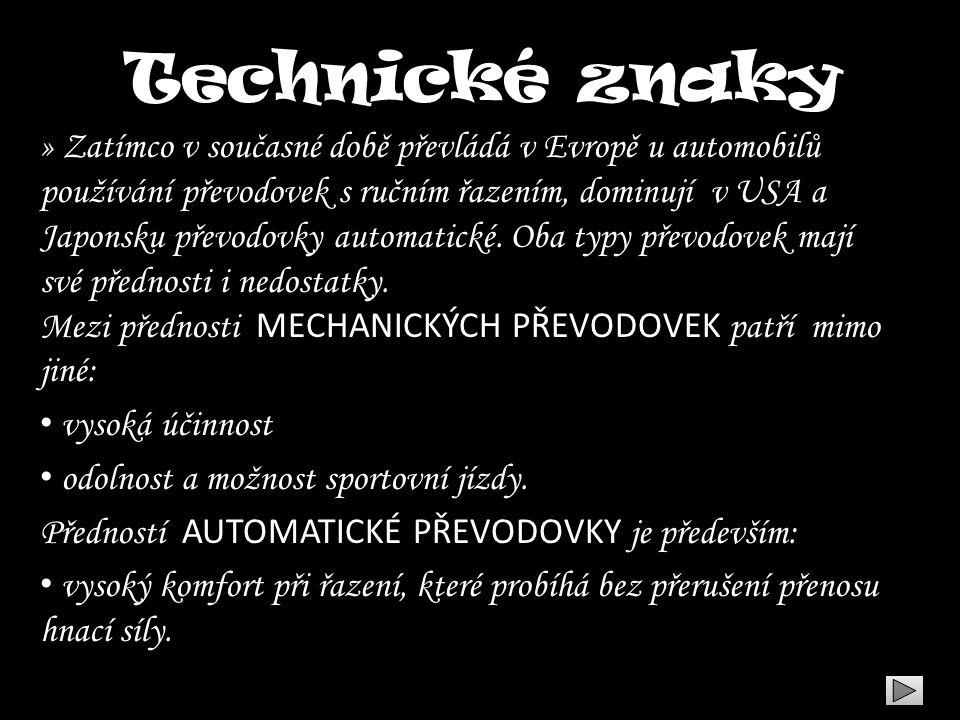 Technické znaky » Zatímco v současné době převládá v Evropě u automobilů používání převodovek s ručním řazením, dominují v USA a Japonsku převodovky a