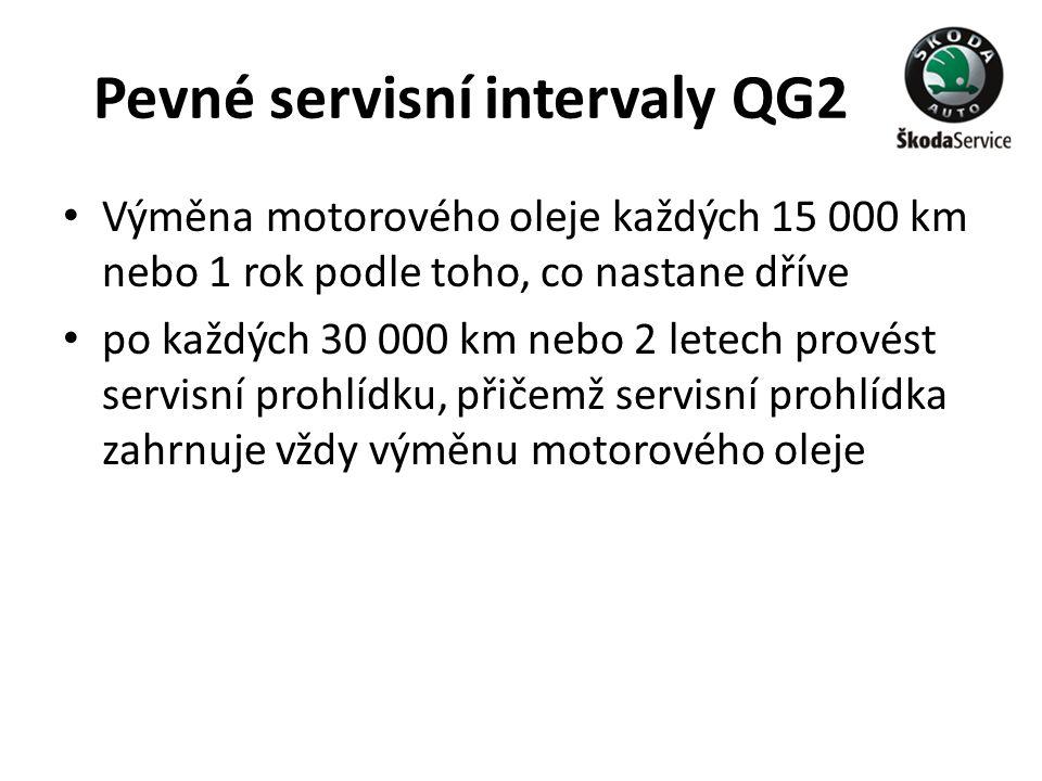 Pevné servisní intervaly QG2 • Výměna motorového oleje každých 15 000 km nebo 1 rok podle toho, co nastane dříve • po každých 30 000 km nebo 2 letech