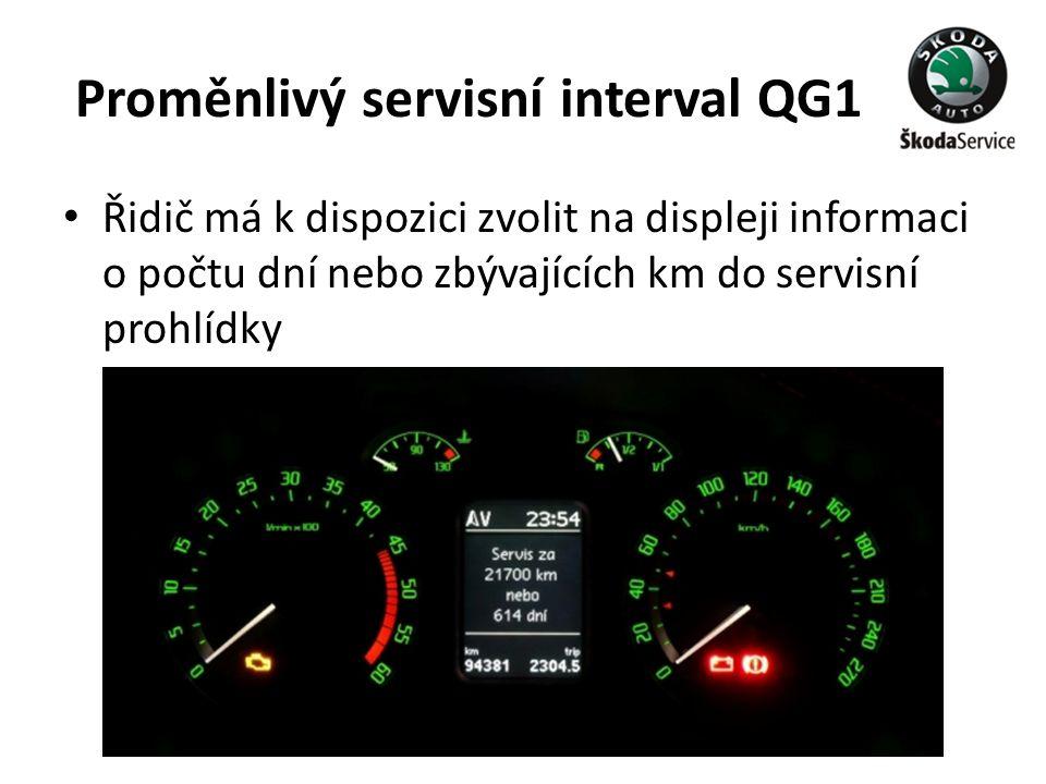 Proměnlivý servisní interval QG1 • Řidič má k dispozici zvolit na displeji informaci o počtu dní nebo zbývajících km do servisní prohlídky
