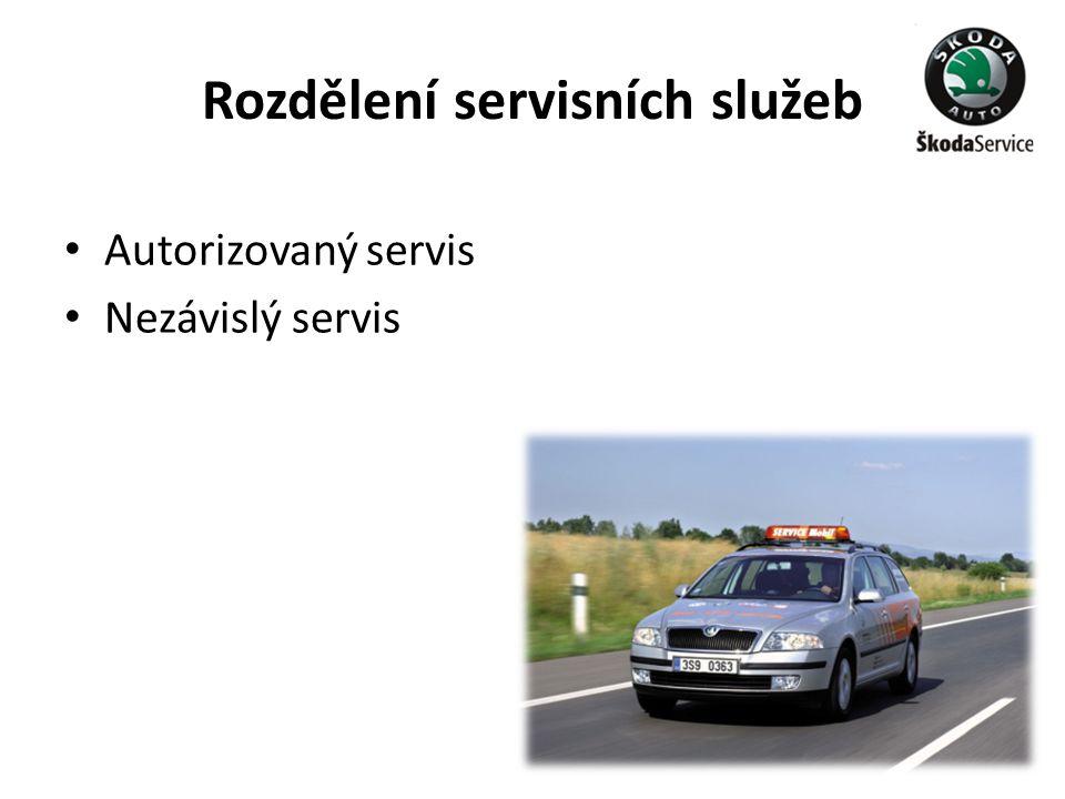 Rozdělení servisních služeb • Autorizovaný servis • Nezávislý servis