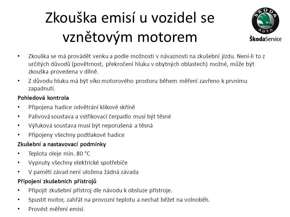 Zkouška emisí u vozidel se vznětovým motorem • Zkouška se má provádět venku a podle možnosti v návaznosti na zkušební jízdu. Není-li to z určitých dův
