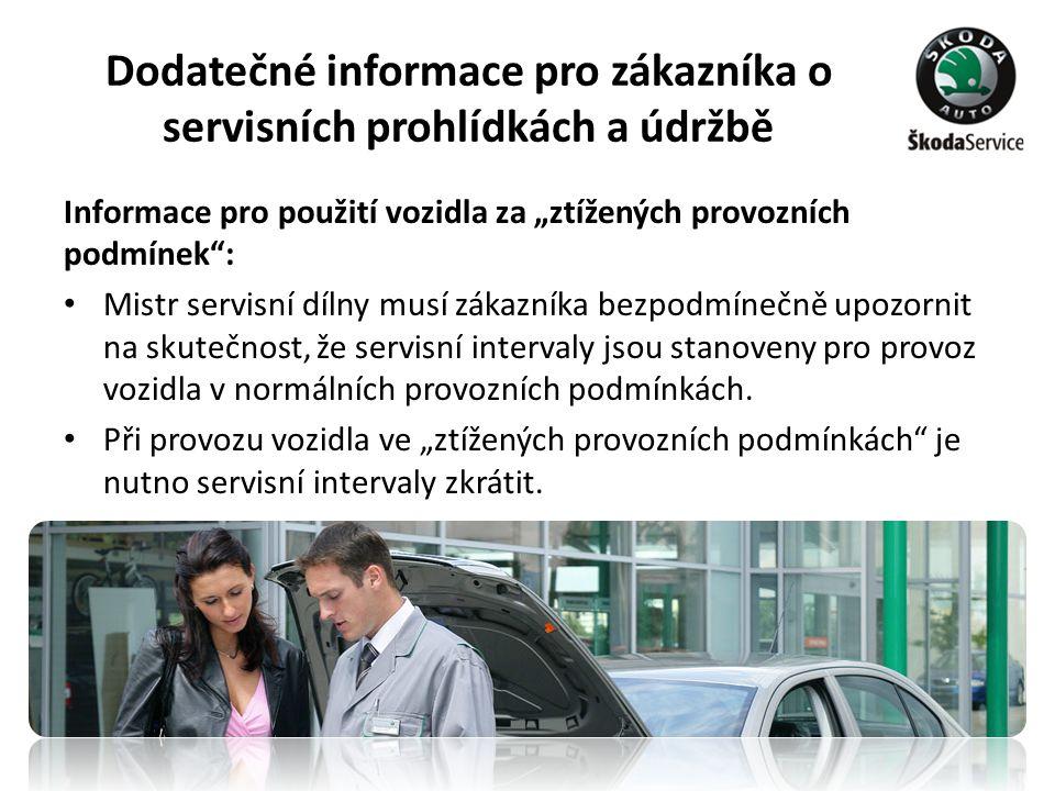 """Dodatečné informace pro zákazníka o servisních prohlídkách a údržbě Informace pro použití vozidla za """"ztížených provozních podmínek"""": • Mistr servisní"""