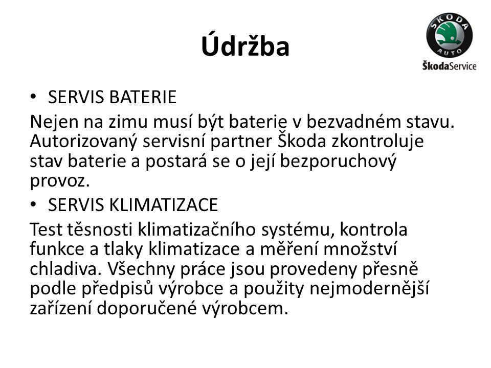Údržba • SERVIS BATERIE Nejen na zimu musí být baterie v bezvadném stavu. Autorizovaný servisní partner Škoda zkontroluje stav baterie a postará se o