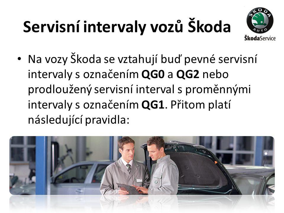 Servisní intervaly vozů Škoda • Na vozy Škoda se vztahují buď pevné servisní intervaly s označením QG0 a QG2 nebo prodloužený servisní interval s prom