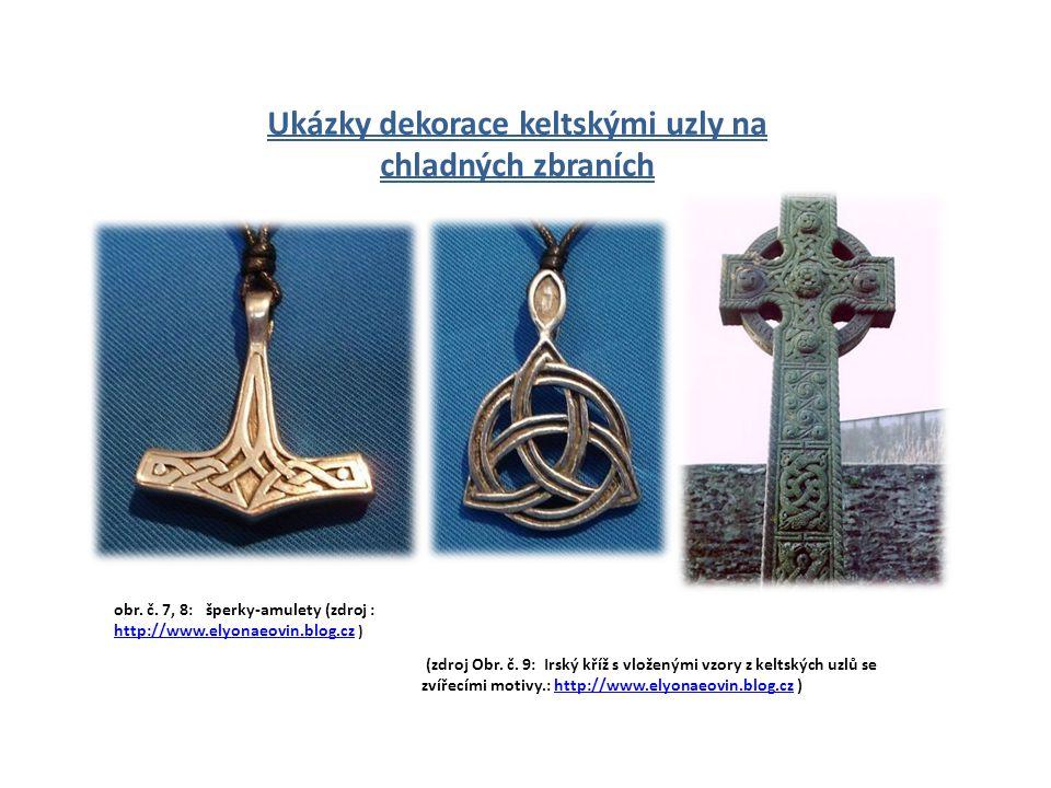 Ukázky dekorace keltskými uzly na chladných zbraních obr. č. 7, 8: šperky-amulety (zdroj : http://www.elyonaeovin.blog.cz ) http://www.elyonaeovin.blo