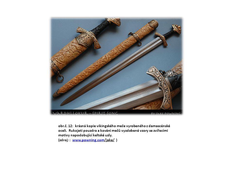 obr.č. 12: krásná kopie vikingského meče vyrobeného z damascénské oceli. Rukojeti pouzdra a kování mečů vyzdobené vzory se zvířecími motivy napodobují