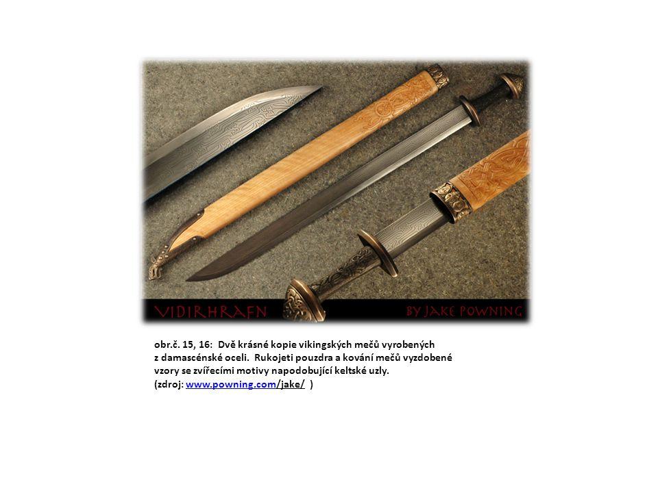 obr.č. 15, 16: Dvě krásné kopie vikingských mečů vyrobených z damascénské oceli. Rukojeti pouzdra a kování mečů vyzdobené vzory se zvířecími motivy na