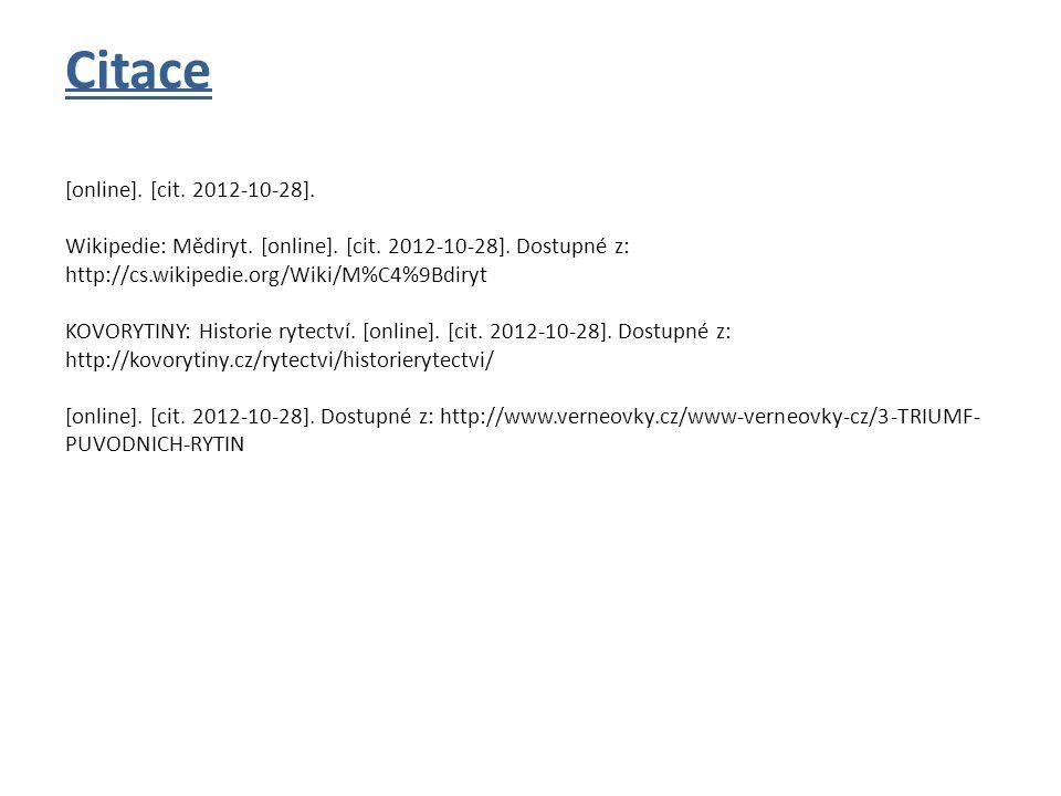 Citace [online]. [cit. 2012-10-28]. Wikipedie: Mědiryt. [online]. [cit. 2012-10-28]. Dostupné z: http://cs.wikipedie.org/Wiki/M%C4%9Bdiryt KOVORYTINY: