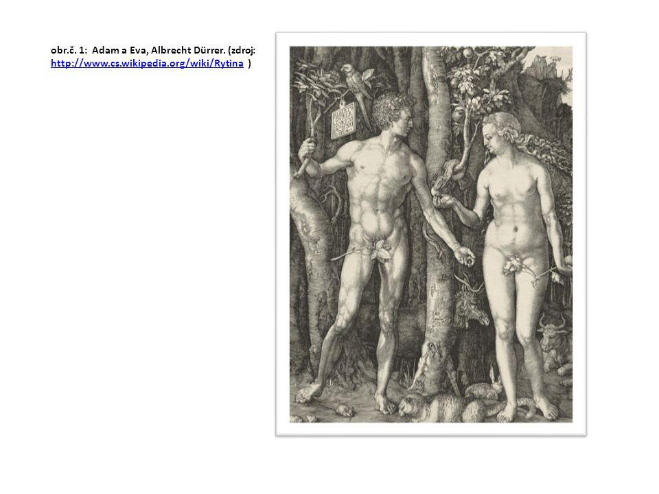 obr.č. 1: Adam a Eva, Albrecht Dürrer. (zdroj: http://www.cs.wikipedia.org/wiki/Rytina ) http://www.cs.wikipedia.org/wiki/Rytina