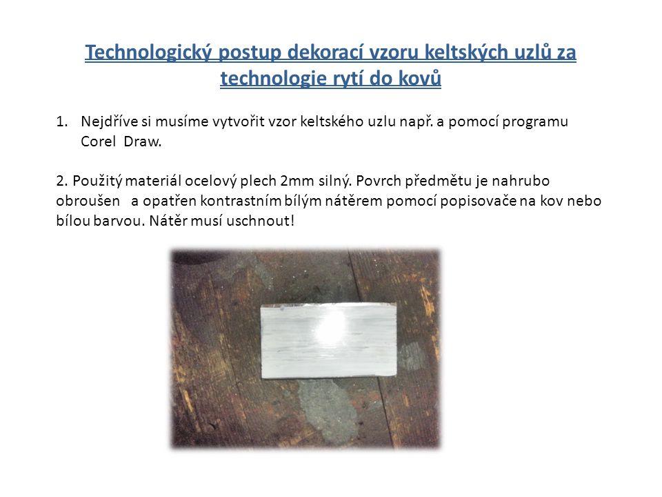 Technologický postup dekorací vzoru keltských uzlů za technologie rytí do kovů 1.Nejdříve si musíme vytvořit vzor keltského uzlu např. a pomocí progra