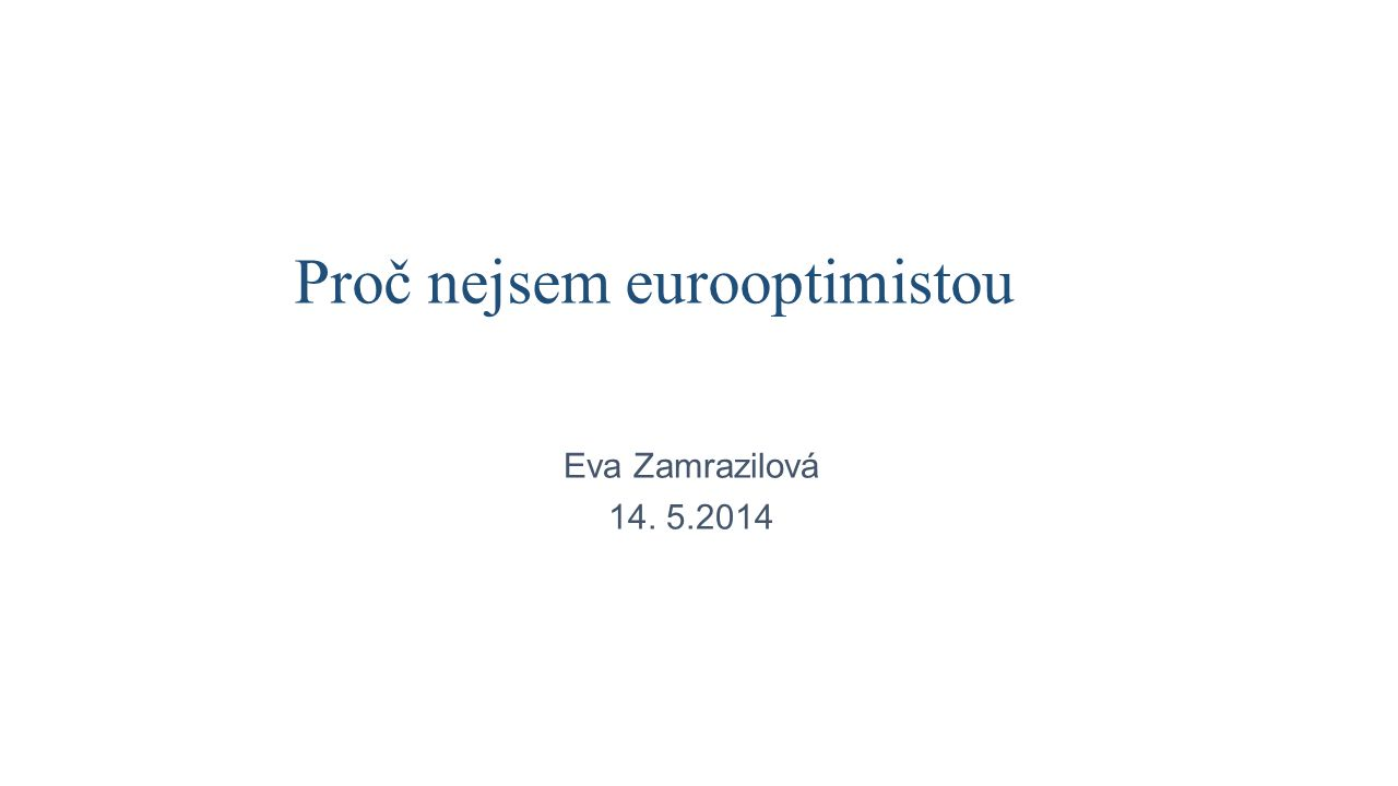 Vize kontra realita • Co společná měna slibovala • Odstranění měnových turbulencí v Evropě • Zvýšení konkurenceschopnosti evropských zemí se společnou měnou • Urychlení růstu a zvrátit zaostávání za dynamikou rozvíjejícího se světa (BRICS) i USA • Sbližování (hlubší hospodářskou integraci) zemí Eurozóny • A co ve skutečnosti přinesla • Další zpomalení růstu (ještě před krizí pod 2 % ročně) • Měnové turbulence se přelily do jiných nerovnováh (inflace, běžný účet, TARGET II) • Rozdíly mezi zeměmi eurozóny se dále prohlubovaly • Pád zranitelnějších zemí do dluhové pasti • Prohloubení integrace k měnové unii mělo být lékem, který obrátí hospodářský vývoj k větší prosperitě, což se u drtivé většiny zemí nepotvrdilo 2