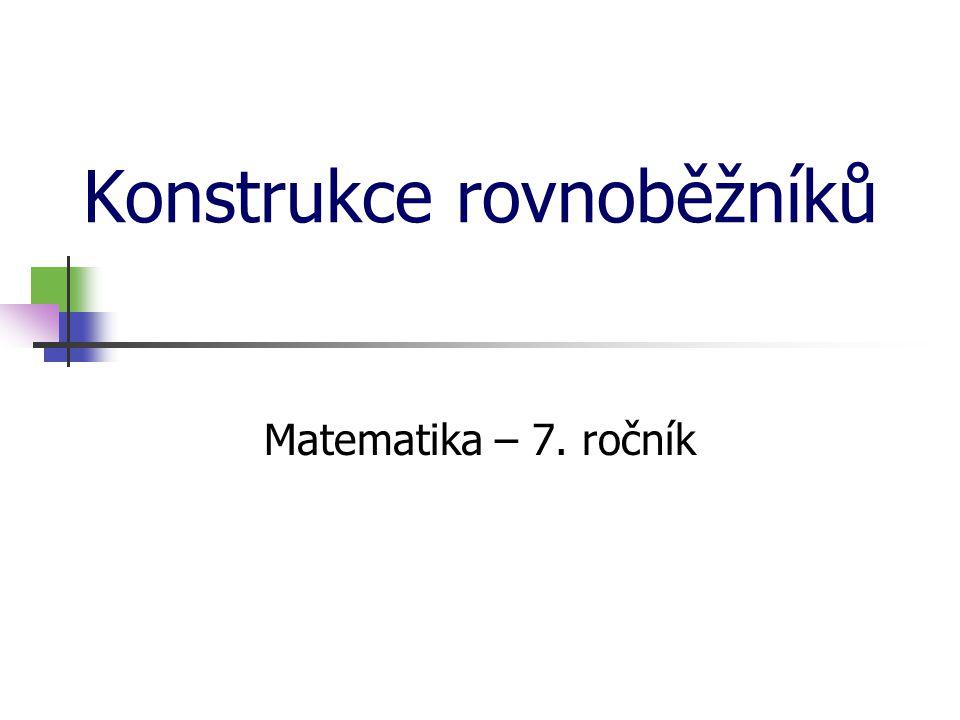 Užití středové souměrnosti v konstrukci rovnoběžníků Postup konstrukce: Sestrojte rovnoběžník KLMN s délkami stran k = 8,5 cm, l = 4,5 cm a |KM| = 10cm.