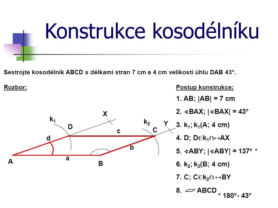 Konstrukce kosodélníku Postup konstrukce:Rozbor: Sestrojte kosodélník ABCD s délkami stran 7 cm a 4 cm velikostí úhlu DAB 43°. 1. AB; |AB| = 7 cm 2. ∢