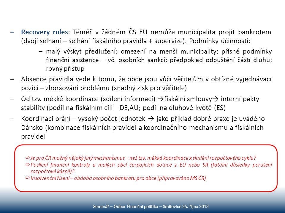 –Recovery rules: Téměř v žádném ČS EU nemůže municipalita projít bankrotem (dvojí selhání – selhání fiskálního pravidla + supervize). Podmínky účinnos