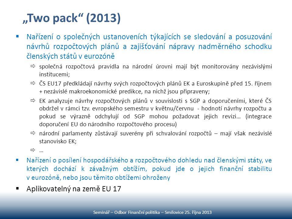 """""""Two pack"""" (2013)  Nařízení o společných ustanoveních týkajících se sledování a posuzování návrhů rozpočtových plánů a zajišťování nápravy nadměrného"""