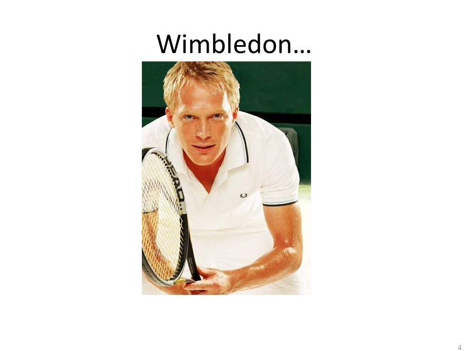 4 Wimbledon…
