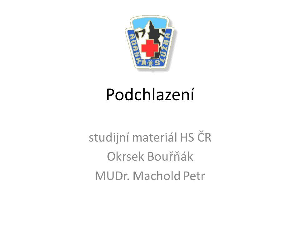Podchlazení studijní materiál HS ČR Okrsek Bouřňák MUDr. Machold Petr