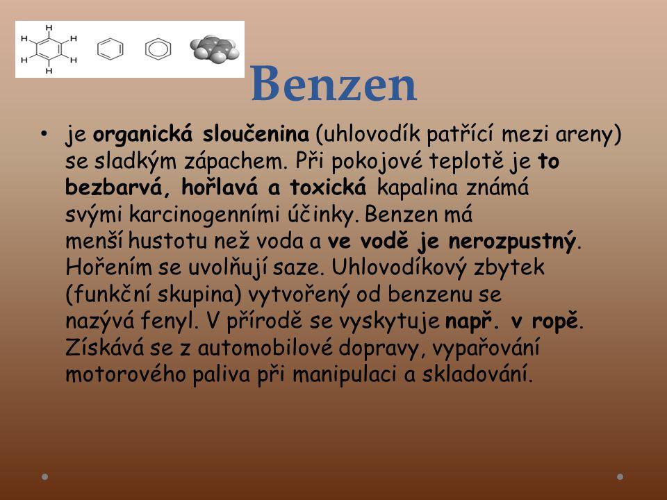 Benzen • je organická sloučenina (uhlovodík patřící mezi areny) se sladkým zápachem.