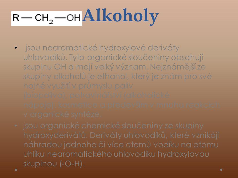 Alkoholy • jsou nearomatické hydroxylové deriváty uhlovodíků.