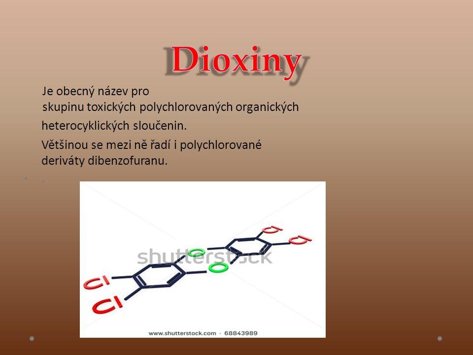 • Vlastnosti Dioxiny se v přírodě velmi pomalu rozkládají a díky své rozpustnosti v tucích mají schopnost se akumulovat v tukových tkáních.