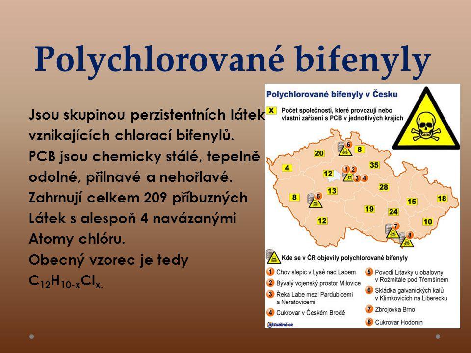 Polychlorované bifenyly Jsou skupinou perzistentních látek vznikajících chlorací bifenylů.