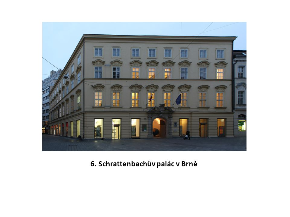 6. Schrattenbachův palác v Brně