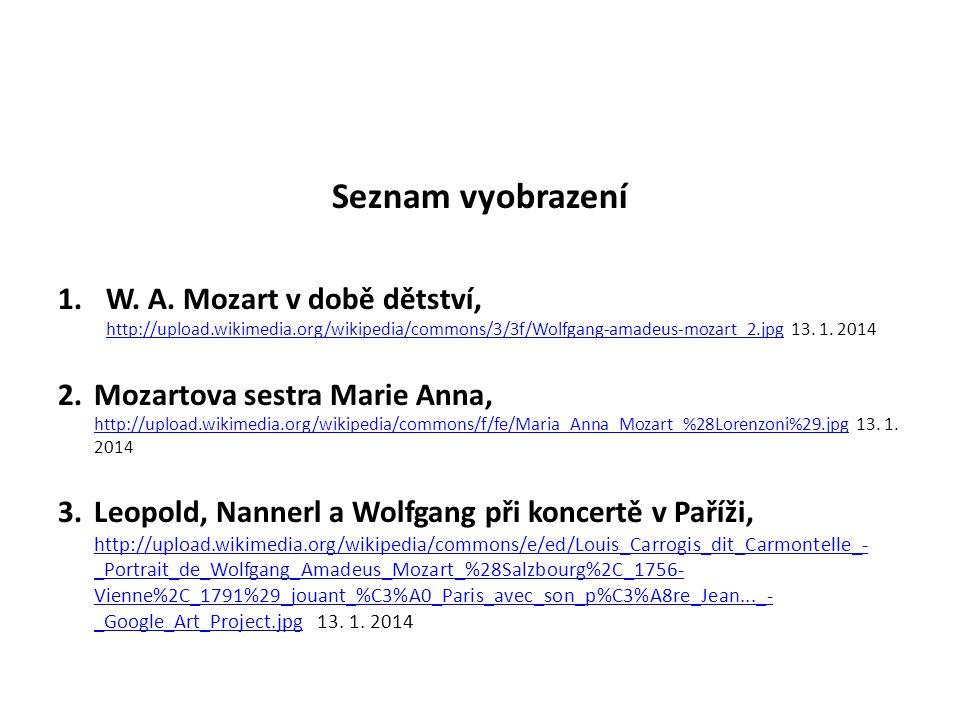 Seznam vyobrazení 1.W. A. Mozart v době dětství, http://upload.wikimedia.org/wikipedia/commons/3/3f/Wolfgang-amadeus-mozart_2.jpg 13. 1. 2014 http://u