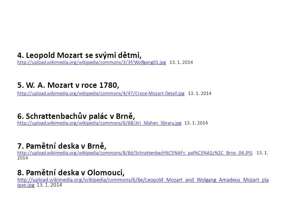 4. Leopold Mozart se svými dětmi, http://upload.wikimedia.org/wikipedia/commons/3/3f/Wolfgang01.jpg 13. 1. 2014 http://upload.wikimedia.org/wikipedia/
