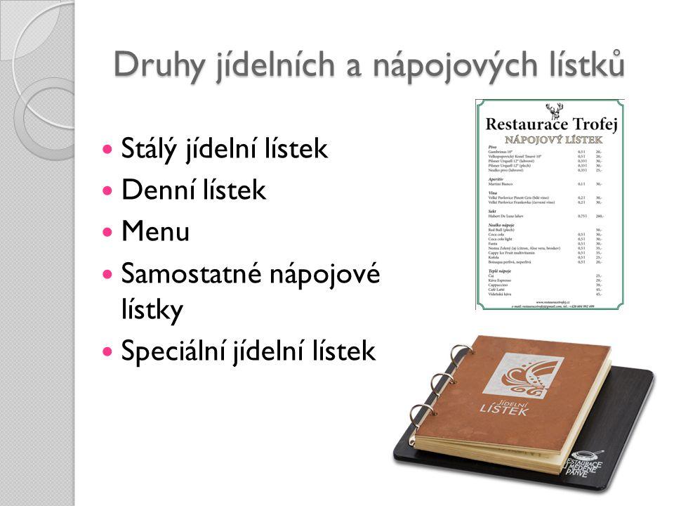 Druhy jídelních a nápojových lístků  Stálý jídelní lístek  Denní lístek  Menu  Samostatné nápojové lístky  Speciální jídelní lístek