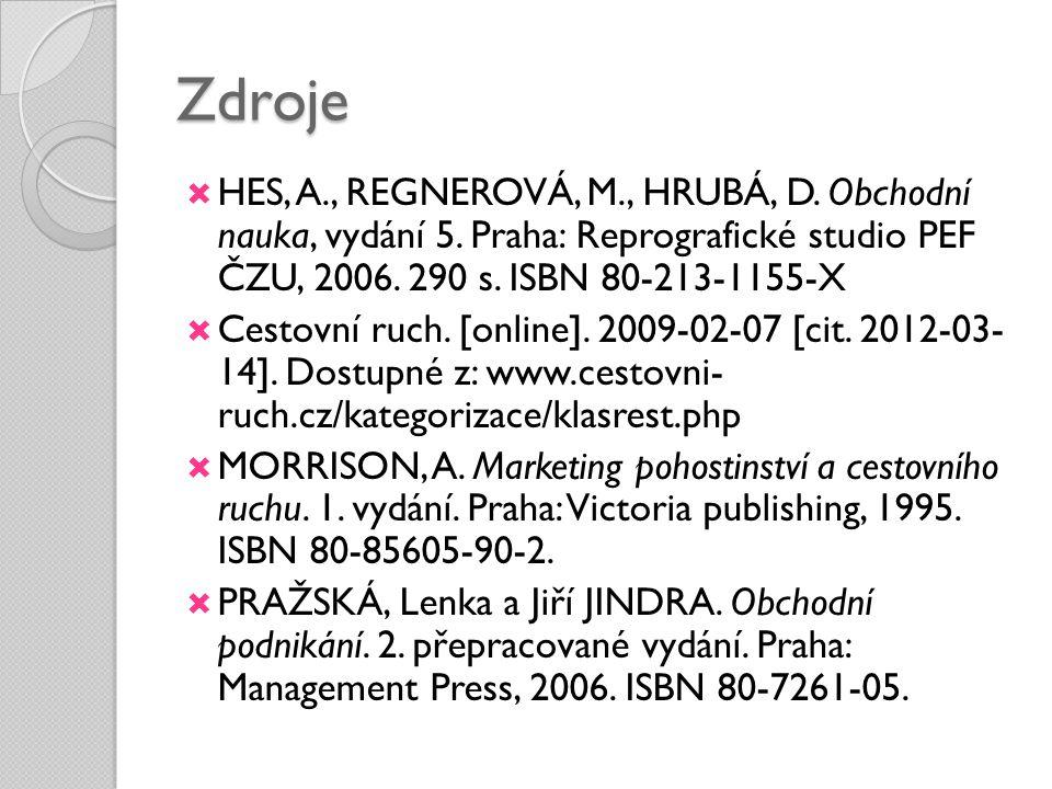 Zdroje  HES, A., REGNEROVÁ, M., HRUBÁ, D. Obchodní nauka, vydání 5. Praha: Reprografické studio PEF ČZU, 2006. 290 s. ISBN 80-213-1155-X  Cestovní r