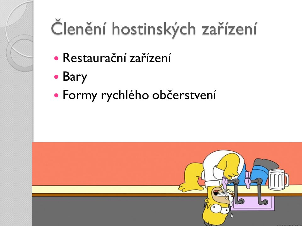 Členění hostinských zařízení  Restaurační zařízení  Bary  Formy rychlého občerstvení