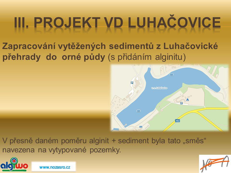 """Zapracování vytěžených sedimentů z Luhačovické přehrady do orné půdy (s přidáním alginitu) V přesně daném poměru alginit + sediment byla tato """"směs"""" n"""