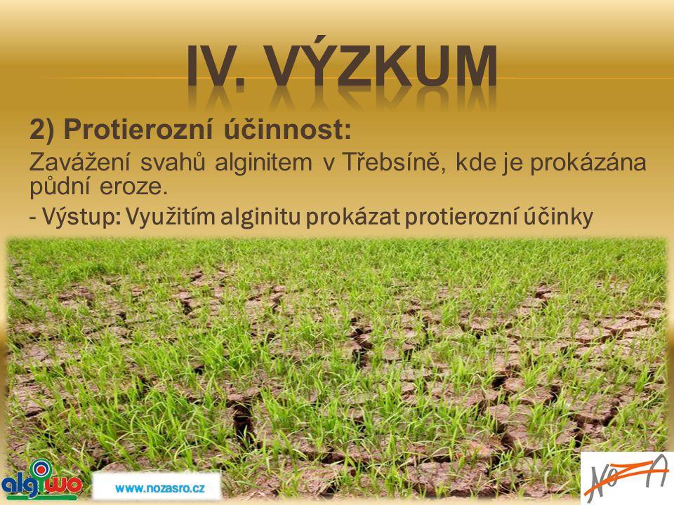 2) Protierozní účinnost: Zavážení svahů alginitem v Třebsíně, kde je prokázána půdní eroze. - Výstup: Využitím alginitu prokázat protierozní účinky ww