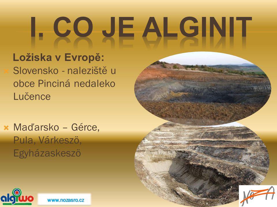 Ložiska v Evropě:  Slovensko - naleziště u obce Pinciná nedaleko Lučence  Maďarsko – Gérce, Pula, Várkeszö, Egyházaskeszö www.nozasro.cz www.nozasro