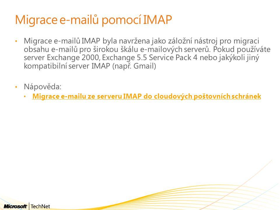 Migrace e-mailů pomocí IMAP • Migrace e-mailů IMAP byla navržena jako záložní nástroj pro migraci obsahu e-mailů pro širokou škálu e-mailových serverů.