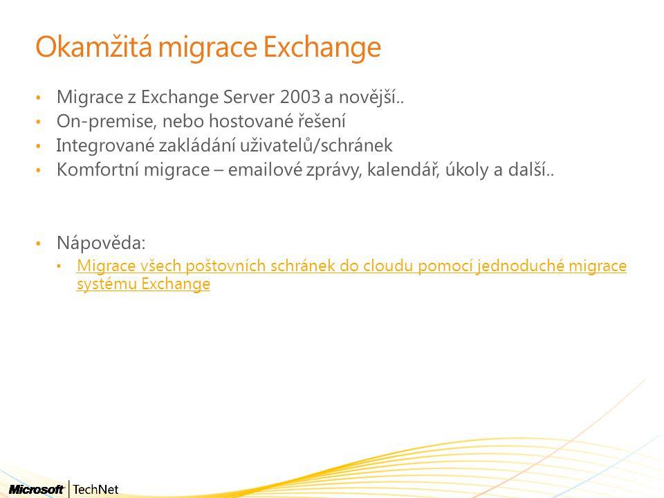 • Migrace z Exchange Server 2003 a novější..