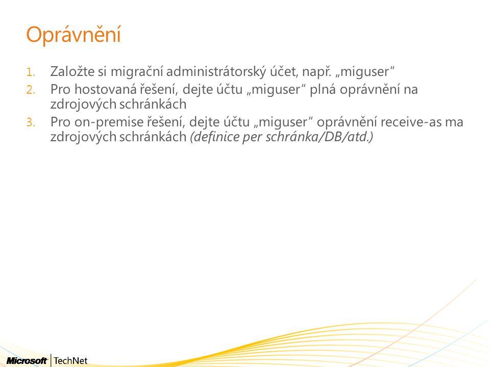 Oprávnění 1.Založte si migrační administrátorský účet, např.