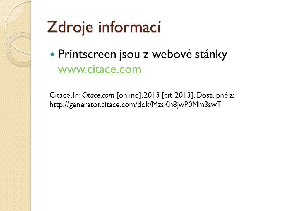 Zdroje informací  Printscreen jsou z webové stánky www.citace.com www.citace.com Citace.