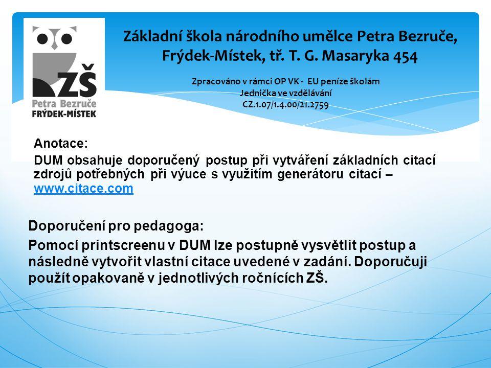 """Úkol Pomocí generátoru citací vytvoř citaci webové stránky oddílu """"Vzdělávání umístěné na webu www.msmt.czwww.msmt.cz Řešení Vzdělávání."""