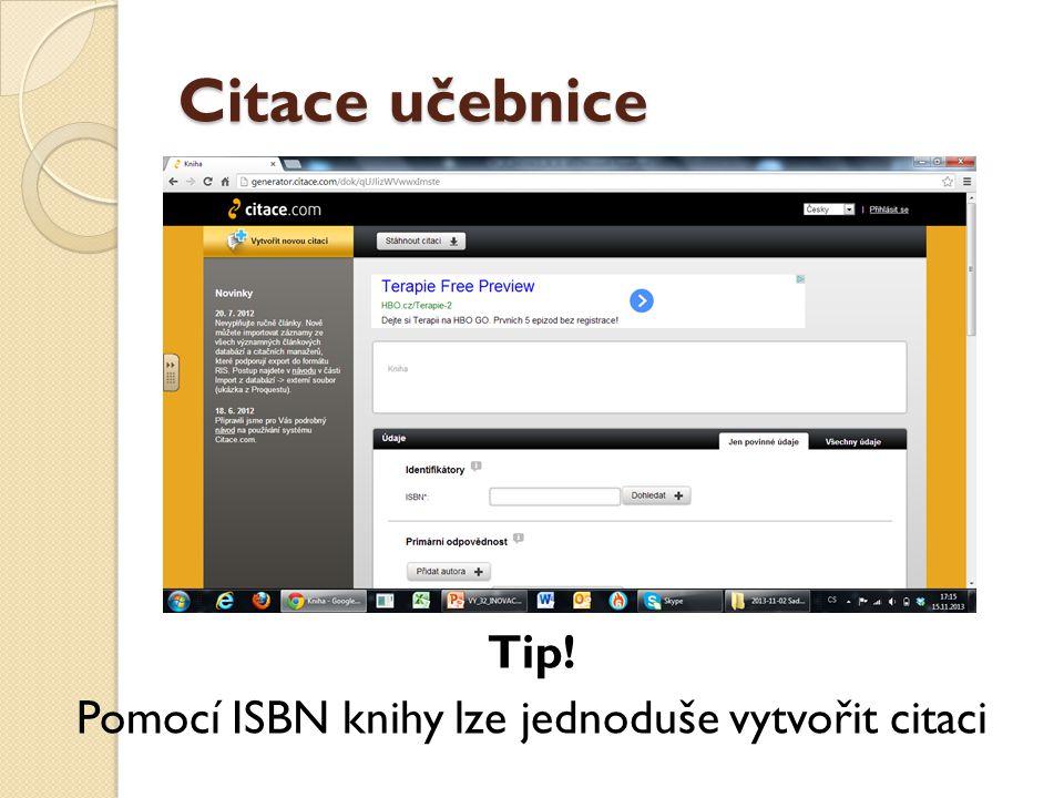 Citace učebnice Tip! Pomocí ISBN knihy lze jednoduše vytvořit citaci