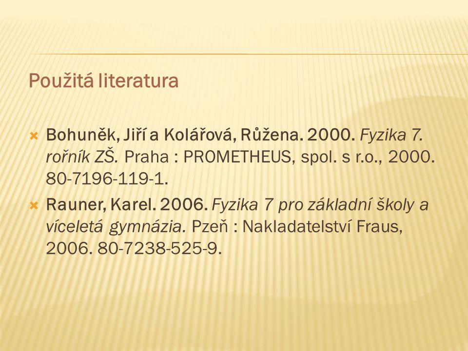 Použitá literatura  Bohuněk, Jiří a Kolářová, Růžena.