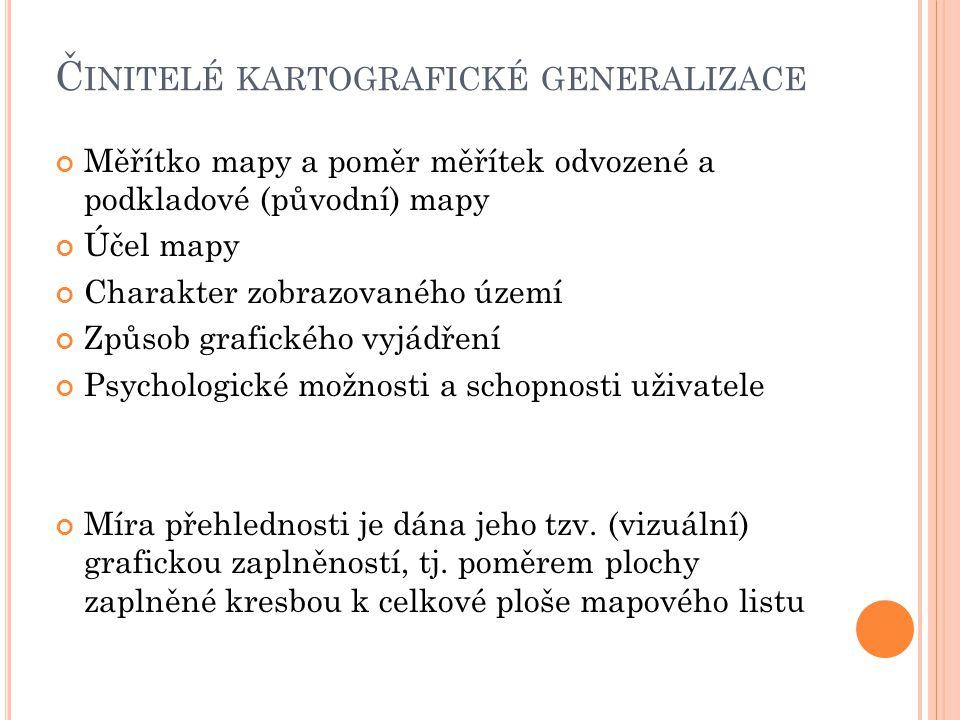 M ETODY KARTOGRAFICKÉ GENERALIZACE 1) Zevšeobecnění mapových podkladů a) Zevšeobecnění obrysu a tvaru (geometrická generalizace b) Zevšeobecnění kvalitativních charakteristik c) Zevšeobecnění kvantitativních charakteristik d) Kartografická abstrakce 2) výběr (selekce) prvků obsahu mapy 3) Vzájemná harmonizace prvků obsahu mapy