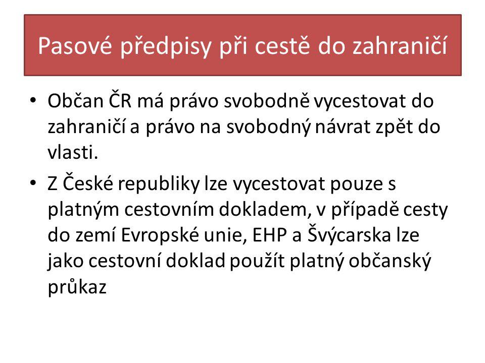 Pasové předpisy při cestě do zahraničí Podrobnosti k pasovým předpisům uvádí Zákon č.