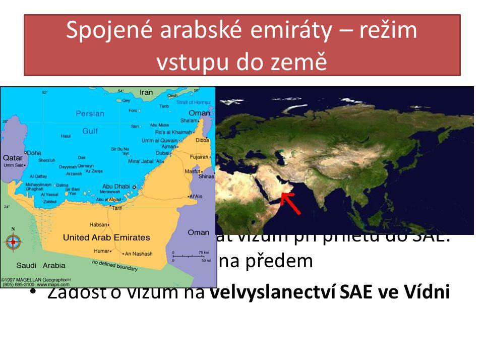 Spojené arabské emiráty – režim vstupu do země • Dokumenty: cestovní pas platný minimálně 6 měsíců od data vstupu do země, platné vízum a cestovní zdr