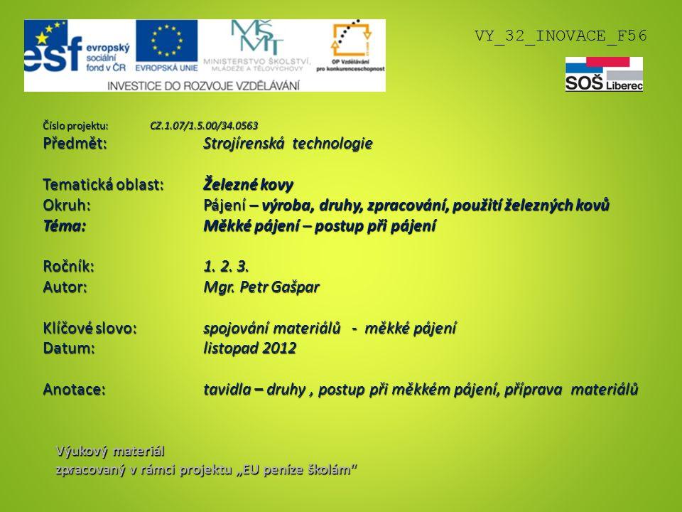 """Výukový materiál zpracovaný v rámci projektu """"EU peníze školám"""" VY_32_INOVACE_F56 """" Číslo projektu: CZ.1.07/1.5.00/34.0563 Předmět: Strojírenská techn"""