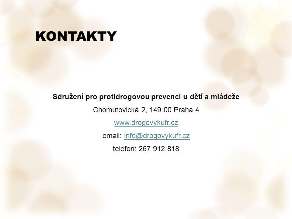 KONTAKTY Sdružení pro protidrogovou prevenci u dětí a mládeže Chomutovická 2, 149 00 Praha 4 www.drogovykufr.cz email: info@drogovykufr.czinfo@drogovykufr.cz telefon: 267 912 818