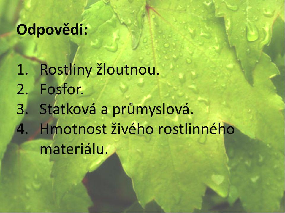 © Letohradské soukromé gymnázium o.p.s.Odpovědi: 1.Rostliny žloutnou.