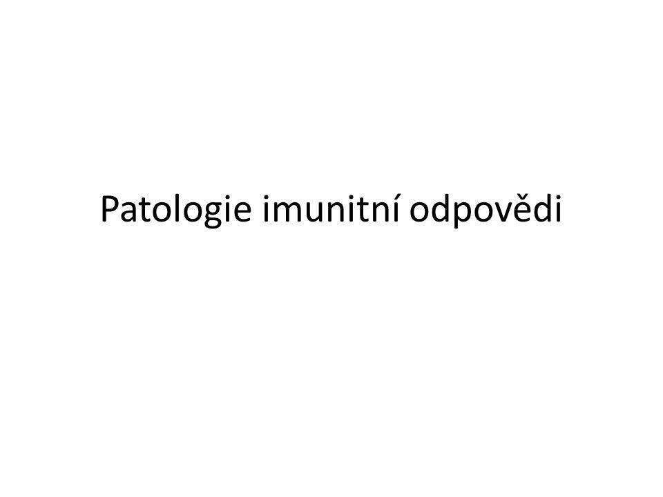 Patologie vrozeného imunitního systému: • není dosud dostatečně prostudovaná.